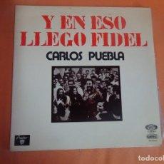 Discos de vinilo: LP - CARLOS PUEBLA - Y EN ESO LLEGÓ FIDEL - MOVIE PLAY - VER FOTOS. Lote 203914707
