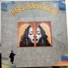 "Discos de vinilo: LOS MANOLOS - ALL MY LOVING (12"") 1991. RCA 3A PT-44616- COMO NUEVO. FLAMENCO POP. Lote 203936935"