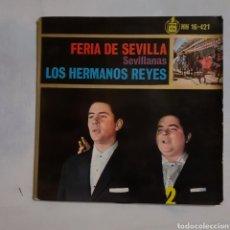 Discos de vinilo: LOS HERMANOS REYES. FERIA DE SEVILLA. HISPAVIX HH 16-421. 2864. FUNDA VG+. DISCO VG+.. Lote 203947295