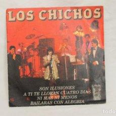 Discos de vinilo: LOS CHICHOS, SINGLE, SON ILUSIONES / A TI TE LLORAN CUATRO DIAS / NI MAS NI MENOS. Lote 203990731