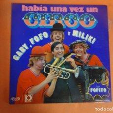 Discos de vinilo: LP, - HABÍA UNA VEZ UN CIRCO - GABY, FOFÓ Y MILIKI CON FOFITO , VER FOTOS. Lote 203992136
