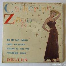 Discos de vinilo: CATHERINE ZAGO ON NE SAIT JAMAIS PRIERE AU DIABLE PUISQUE TU T'EN VAS ARRIVEDERCI ROMA BELTER. Lote 204021982