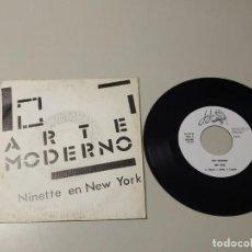 Disques de vinyle: 0520- ARTE MODERNO NINETTE EN NEW YORK SINGLE ESPAÑA VIN 7 POR VG DIS NM RARE. Lote 204136843