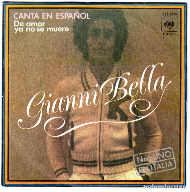 GIANNI BELLA DE AMOR YA NO SE MUERE TE AMO (Música - Discos - Singles Vinilo - Canción Francesa e Italiana)
