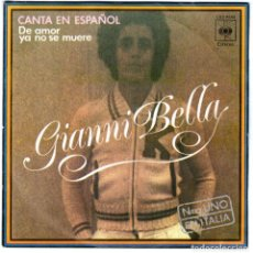 Discos de vinilo: GIANNI BELLA DE AMOR YA NO SE MUERE TE AMO. Lote 204155061