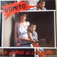 Discos de vinilo: VÓMITO: A UN PASO DE LA LOCURA. Lote 204181593