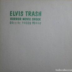 Discos de vinilo: ELVIS TRASH - MAXI - HORROR MOVIE SHOCK. Lote 204338008