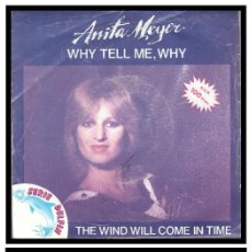 Discos de vinilo: XX ANITA MEYER, WHY TELL ME, WHY Y THE WIND WILL COME IN TIME.. Lote 204345153
