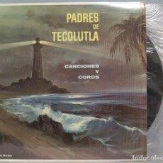 Discos de vinilo: LP. PADRES DE TECOLUTLA. CANCIONES Y COROS. Lote 204346308