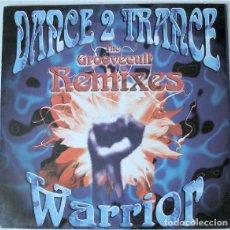 Discos de vinilo: DANCE 2 TRANCE _– WARRIOR (THE GROOVECULT REMIXES). Lote 204349025