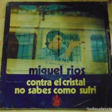 Disques de vinyle: MIGUEL RÍOS – CONTRA EL CRISTAL / NO SABES COMO SUFRI - SINGLE. Lote 204379770