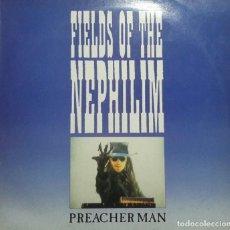 Discos de vinilo: FIELDS OF NEPHILIM - PREACHER MAN MAXI. Lote 204403143