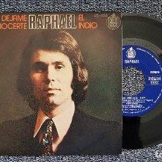 Discos de vinilo: RAPHAEL - DEJAME CONOCERTE / EL INDIO. EDITADO POR HISPAVOX. AÑO 1.974. Lote 204428943