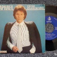 Discos de vinilo: RAPHAEL - ESTAR ENAMORADO / QUE SABE NADIE. EDITADO POR HISPAVOX. AÑO 1.981. Lote 204429677