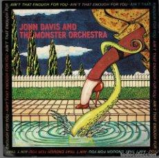 Discos de vinilo: JOHN DAVIS AND THE MONSTER ORCHESTRA - NO ES SUFICIENTE PARA TI, DISCO FEVER / SINGLE CBS ,RF-474. Lote 204439261