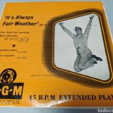 Discos de vinilo: IT'S ALWAYS FAIR WEATHER - GENE KELLY - EP BANDA SONORA MGM GREAT BRITAIN - BUEN ESTADO. Lote 204441956