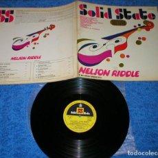 Discos de vinilo: NELSON RIDDLE Y SU GRAN ORQUESTA SPAIN LP 1967 SOLID STATE JAZZ EASY LISTENING POP MIRA !. Lote 204448545