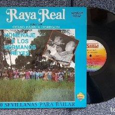 Discos de vinilo: RAYA REAL - 40 SEVILLANAS PARA BAILAR. EDITADO POR PASARELA. AÑO 1.991. Lote 204448700