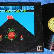 Discos de vinilo: THE KNIGHTSBRIDGE STRINGS SPAIN LP 1970 HAWAII MONUMENT S-21210 FOLK COUNTRY JAZZ POP EASY LISTENING. Lote 204458186