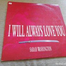 Discos de vinilo: SARAH WASHINGTON-I WILL ALWAYS LOVE YOU. MAXI ESPAÑA. Lote 204460998