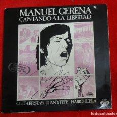 Discos de vinilo: MANUEL GERENA .-CANTANDO A LA LIBERTAD .-LP DEDICADO Y FIRMADO EN CAZALLA EL AÑO 1976. Lote 204461758
