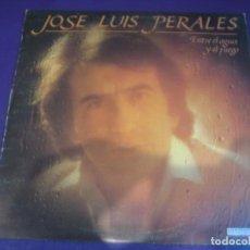 Discos de vinil: JOSE LUIS PERALES LP HISPAVOX 1982 - ENTRE EL AGUA Y EL FUEGO - BALADA MELODICA POP - SIN APENAS USO. Lote 204508038