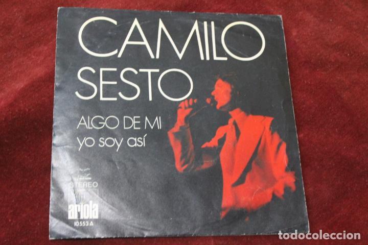 Discos de vinilo: CAMILO SESTO, SINGLE, ALGO DE MI, YO SOY ASI, PRODUCCION JUAN PARDO, 1972 ARIOLA - Foto 2 - 204512443