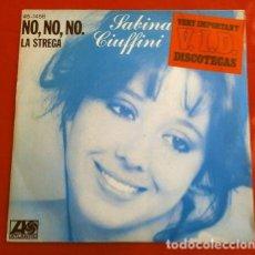 Discos de vinilo: SABINA CIUFFINI (SINGLE 1977 ED. SPAIN) NO, NO, NO - LA STREGA (DISCOTECA LENTA). Lote 204608137