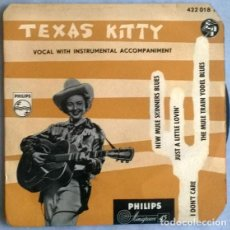 Discos de vinilo: TEXAS KITTY. NEW MULE SKINNERS BLUES/ JUST A LITTLE LOVIN/ I DON'T CAR/ THE MULE TRAIN YODEL BLUES.. Lote 204625045
