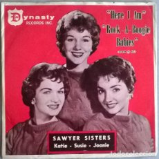 Discos de vinilo: SAWYER SISTERS. HERE I AM/ ROCK A BOOGIE BABIES. DYNASTY, USA 1959 SINGLE. Lote 204626182