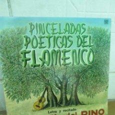 Discos de vinilo: PINCELAS POETICAS DEL FLAMENCO. LETRA Y RECITADO DE RAFAEL DEL PINO. DEDICATORIA AUTOGRAFA EN CON-. Lote 204644476