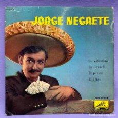 Discos de vinilo: SINGLE, JORGE NEGRETE - LA VALENTINA, LA CHANCLA, EL PAGARÉ, EL ARREO. Lote 204673655