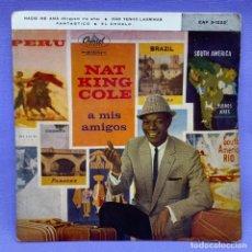 Discos de vinilo: SINGLE, NAT KING COLE A MIS AMIGOS. Lote 204673963