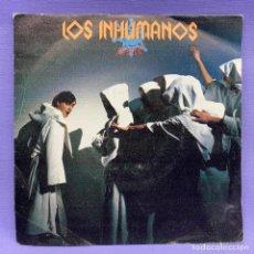 Discos de vinilo: SINGLE, LOS INHUMANOS MANUÉ. Lote 204676490