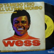 Discos de vinilo: WESS & THE AIREDALES - IO TAMERO FINO ALL ULTIMO MONDO/ PECCATO - BARNAFON 1971. Lote 204720855