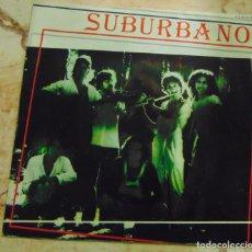 Disques de vinyle: SUBURBANO – EL ZUMBIDO QUE NO CESA - SINGLE 1981. Lote 204746171