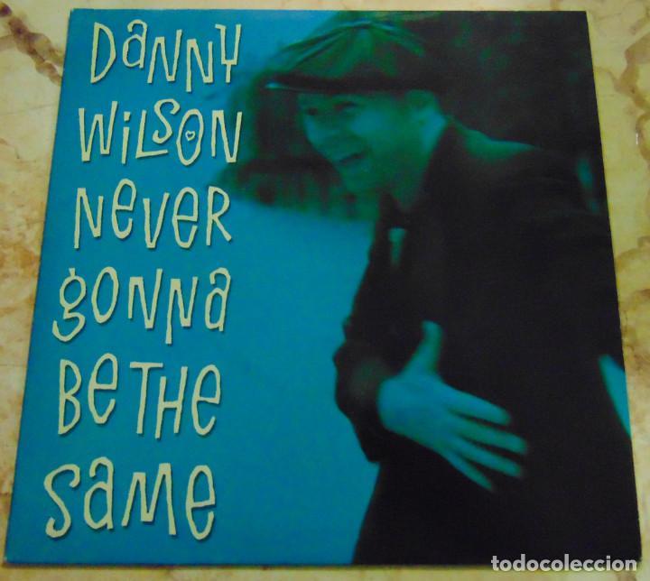 DANNY WILSON – NEVER GONNA BE THE SAME - SINGLE UK 1989 (Música - Discos de Vinilo - EPs - Pop - Rock - New Wave Extranjero de los 80)