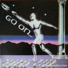 Discos de vinil: GARY LOW - GO ON - LP DE VINILO EDICION ESPAÑOLA - ITALO DISCO EUROBEAT #. Lote 204748085