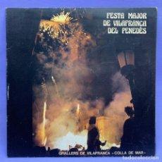 Discos de vinilo: VINILO LP FESTA MAJOR DE VILAFRANCA DEL PENEDÈS - GRALLERS DE VILAFRANCA - COLLA DE MAR -VG++ 1986. Lote 204792902