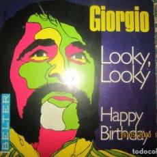 Discos de vinilo: GIORGIO - LOOKY LOOKY SINGLE ORIGINAL ESPAÑOL - BELTER RECORDS 1969 - MONOAURAL -. Lote 204824153