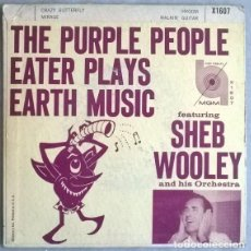 Discos de vinilo: SHEB WOOLEY. THE PURPLE PEOPLE EATER PLAYS EARTH MUSIC: CRAZY BUTTERFLY/ MIRAGE/ HYOOM/WALKIN GUITAR. Lote 204839493
