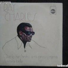 Discos de vinilo: RAY CHARLES - QUE LE HAN HECHO A MI CANCIÓN, MAMÁ (SG) 1972. Lote 205014916