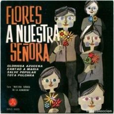 Discos de vinilo: CORO NUESTRA SEÑORA DE LA ALMUDENA – FLORES A NUESTRA SEÑORA - EP SPAIN 1962 - PAX 5 VLC-30. Lote 205016120