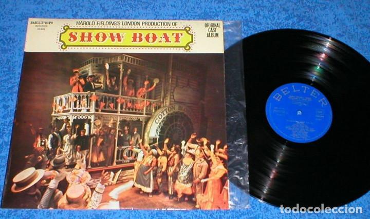 SHOW BOAT SPAIN LP ORIGINAL 1972 HAROLD FIELDING´S LONDON PRODUCTION ORIGINAL CAST ALBUM BELTER BSO (Música - Discos - LP Vinilo - Bandas Sonoras y Música de Actores )