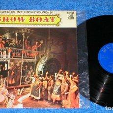 Discos de vinilo: SHOW BOAT SPAIN LP ORIGINAL 1972 HAROLD FIELDING´S LONDON PRODUCTION ORIGINAL CAST ALBUM BELTER BSO. Lote 205053218