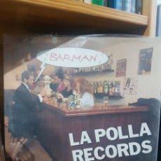Discos de vinilo: LA POLLA RECORD BARMAN. Lote 205066923