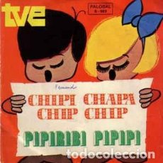 Discos de vinilo: CHIPI CHAPA CHIP CHIP - 5 FESTIVAL DE LA CANCION INFANTIL TVE. SINGLE PALOBAL 1973. Lote 205085568
