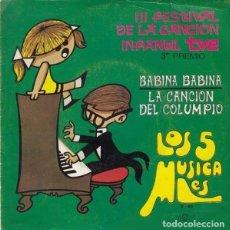 Discos de vinilo: LOS 5 MUSICALES - BABINA , BABINA / LA CANCION DEL COLUMPIO - SINGLE SPAIN 1970. Lote 205085920