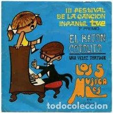 Discos de vinilo: LOS 5 MUSICALES / EL RATON COTOLITO / UNA VELOZ TORTUGA (SINGLE 1970). Lote 205085990