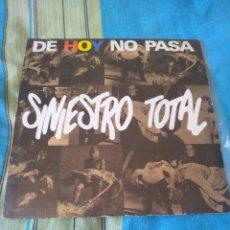 Discos de vinilo: SINIESTRO TOTAL DE HOY NO PASA SINGLE DRO BUEN ESTADO. Lote 205100088
